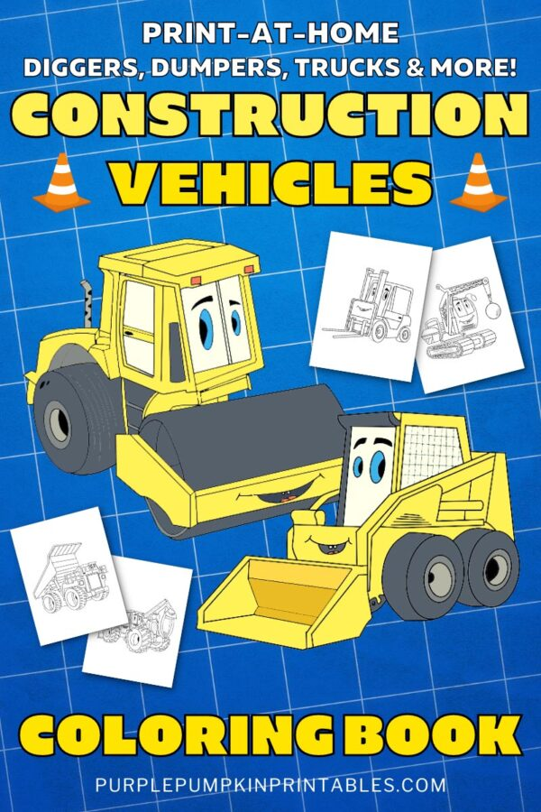 Print-At-Home Diggers, Dumpers, Trucks & More! Construction Vehicles Coloring Book